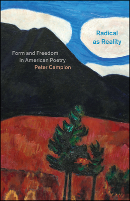 Radical as Reality: Form and Freedom in American Poetry Cover Image