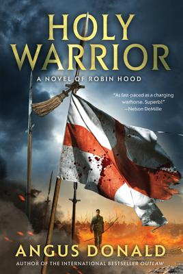 Holy Warrior: A Novel of Robin Hood (The Outlaw Chronicles #2) Cover Image