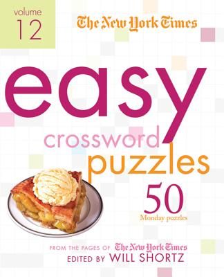 The New York Times Easy Crossword Puzzles Volume 12: 50 Monday Puzzles from the Pages of The New York Times Cover Image