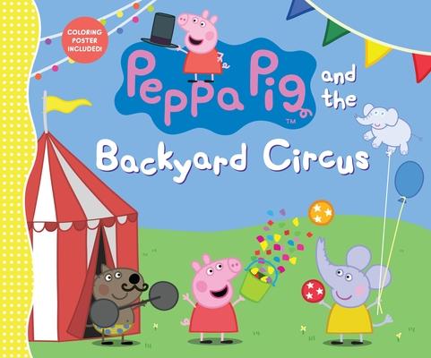 Peppa Pig and the Backyard Circus Cover Image