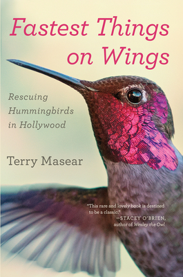 Fastest Things on Wings: Rescuing Hummingbirds in Hollywood Cover Image