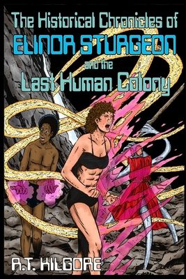 The Historical Chronicles of Elinor Sturgeon and the Last Human Colony Cover Image