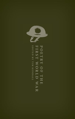 Poetry of the First World War: An Anthology (Oxford World's Classics Hardback Collection) Cover Image