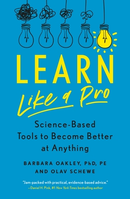 Learn Like a Pro: Science-Based Tools to Become Better at Anything Cover Image