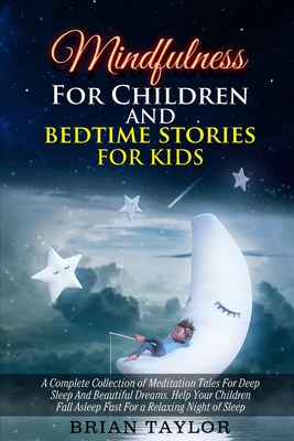 Mindfulness for children and bedtime stories for kids: a complete collection of meditation tales for deep sleep and beautiful dreams. Help your childr Cover Image