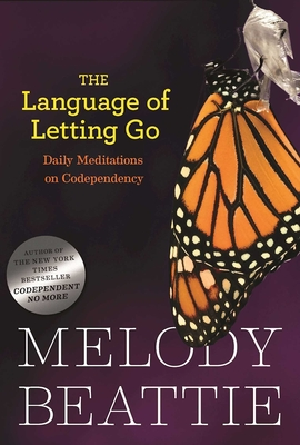 The Language of Letting Go: Daily Meditations on Codependency Cover Image