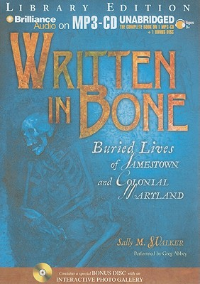 Written in Bone: Buried Lives of Jamestown and Colonial Maryland [With Bonus CD] Cover Image