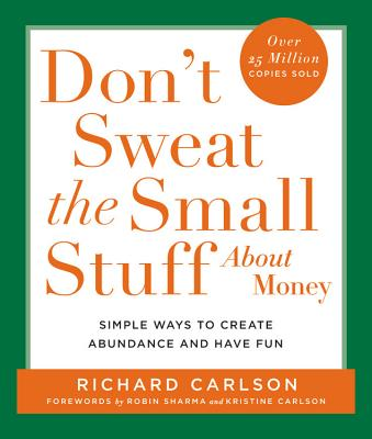 Don't Sweat the Small Stuff About Money: Simple Ways to Create Abundance and Have Fun Cover Image
