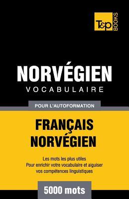 Vocabulaire Français-Norvégien pour l'autoformation - 5000 mots (French Collection #214) Cover Image