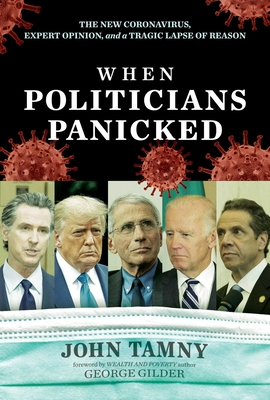 When Politicians Panicked: The New Coronavirus, Expert Opinion, and a Tragic Lapse of Reason Cover Image