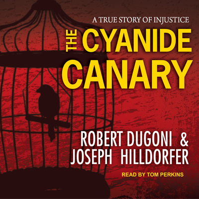 The Cyanide Canary: A True Story of Injustice Cover Image