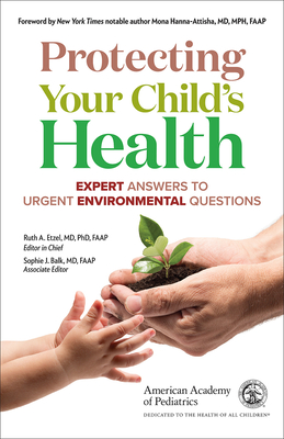 Protecting Your Child's Health: Expert Answers to Urgent Environmental Questions Cover Image