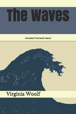 The Waves: (annotated)(Worldwide Classics) Cover Image