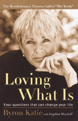 Loving What Is: Four Questions That Can Change Your Life Cover Image