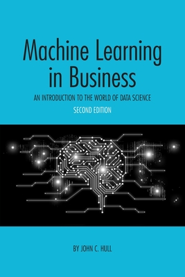 Machine Learning in Business: An Introduction to the World of Data Science Cover Image