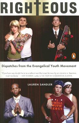 Righteous: Dispatches from the Evangelical Youth Movement Cover Image