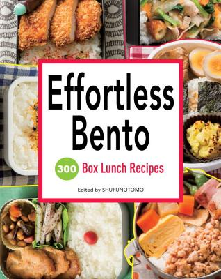 Effortless Bento: 300 Japanese Box Lunch Recipes Cover Image