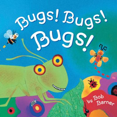 Bugs! Bugs! Bugs!: (Bug Books for Kids, Nonfiction Kids Books) Cover Image