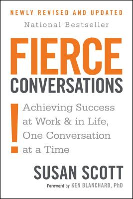 Fierce Conversations (Revised and Updated): Achieving Success at Work and in Life One Conversation at a Time Cover Image
