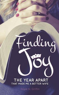 Finding Joy: The Year Apart That Made Me a Better Wife Cover Image