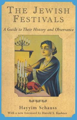 The Jewish Festivals: A Guide to Their History and Observance Cover Image