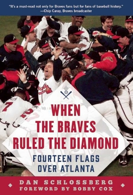 Cover for When the Braves Ruled the Diamond