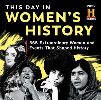 2022 History Channel This Day in Women's History Boxed Calendar: 365 Extraordinary Women and Events That Shaped History (Moments in HISTORY® Calendars) Cover Image