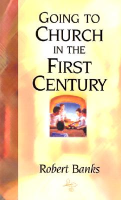 Going To Church in the First Century Cover Image