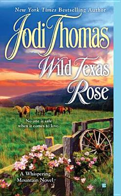 Cover for Wild Texas Rose (A Whispering Mountain Novel #6)