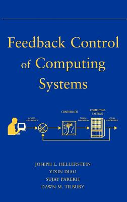 Feedback Control of Computing Systems (Wiley - IEEE) Cover Image