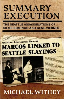 Summary Execution: The Seattle Assassinations of Silme Domingo and Gene Viernes Cover Image