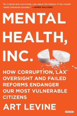 Mental Health Inc: How Corruption, Lax Oversight and Failed Reforms Endanger Our Most Vulnerable Citizens image_path