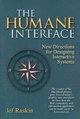 The Humane Interface: New Directions for Designing Interactive Systems Cover Image