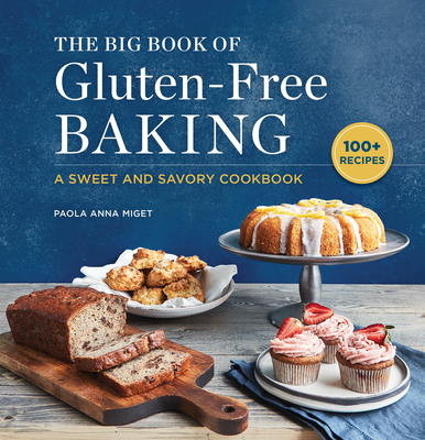 The Big Book of Gluten-Free Baking: A Sweet and Savory Cookbook Cover Image