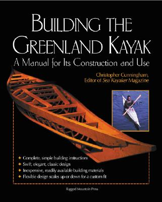Building the Greenland Kayak: A Manual for Its Contruction and Use Cover Image