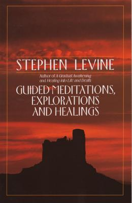 Guided Meditations, Explorations and Healings Cover