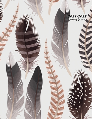 2021-2022 Monthly Planner: Large Two Year Planner (Feathers) Cover Image