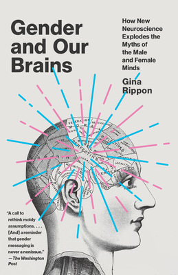Gender and Our Brains: How New Neuroscience Explodes the Myths of the Male and Female Minds Cover Image