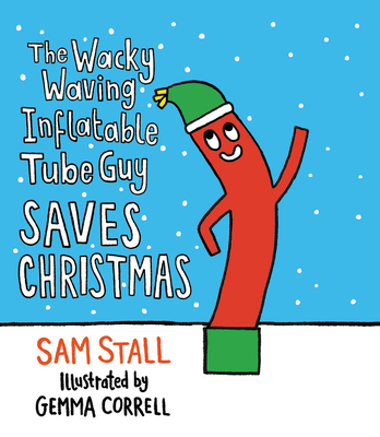 The Wacky Waving Inflatable Tube Guy Saves Christmas Cover Image
