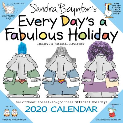 Sandra Boynton's Every Day's a Fabulous Holiday 2020 Wall Calendar Cover Image