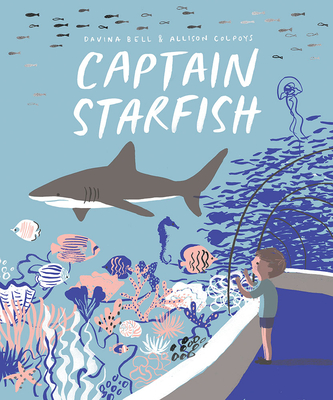 Captain Starfish by Davina Bell & Allison Colpoys