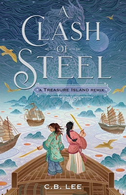 A Clash of Steel: A Treasure Island Remix (Remixed Classics #1) Cover Image