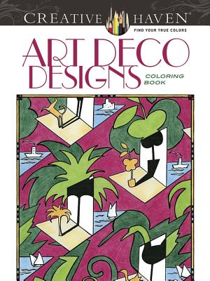 Creative Haven Art Deco Designs Coloring Book (Creative Haven Coloring Books) Cover Image
