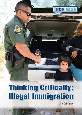 Thinking Critically: Illegal Immigration Cover Image