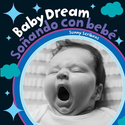 Baby Dream/Sonando Con Bebe (Baby's Day) Cover Image