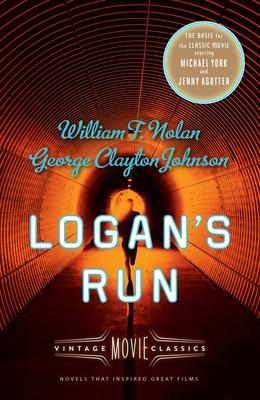 Logan's Run: Vintage Movie Classics (A Vintage Movie Classic) Cover Image