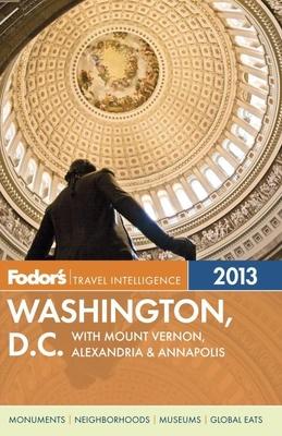 Fodor's Washington, D.C. 2013: with Mount Vernon, Alexandria & Annapolis Cover Image