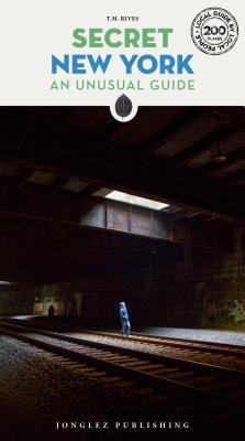 Secret New York: An Unusual Guide (Secret Guides) Cover Image