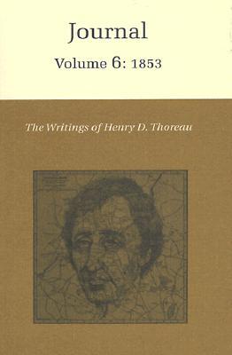 The Writings of Henry David Thoreau, Volume 6: Journal, Volume 6: 1853 (Writings of Henry D. Thoreau) Cover Image