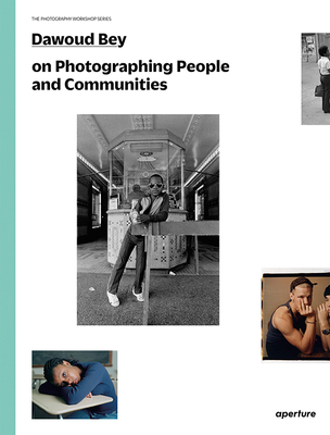 Dawoud Bey on Photographing People and Communities: The Photography Workshop Series Cover Image